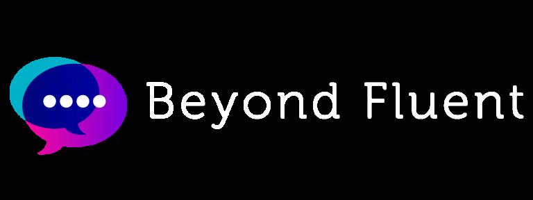 Beyond Fluent